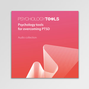 Psychology Tools For Overcoming PTSD