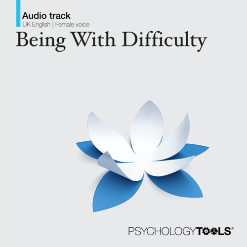Being With Difficulty - Mindfulness Exercise